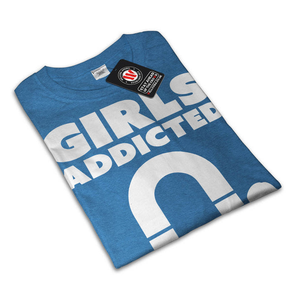 Girls Addicted Chick Womens T-Shirt