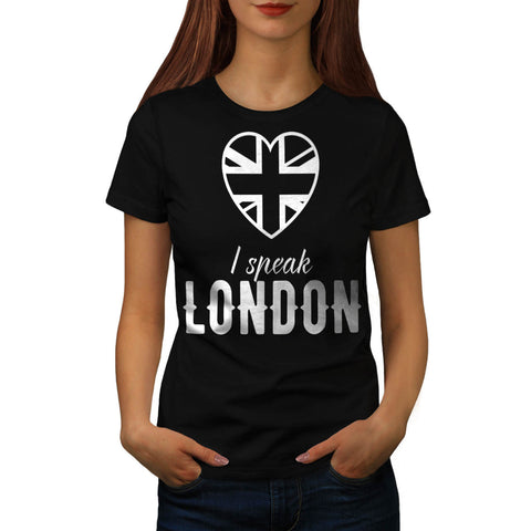 I Speak London City Womens T-Shirt