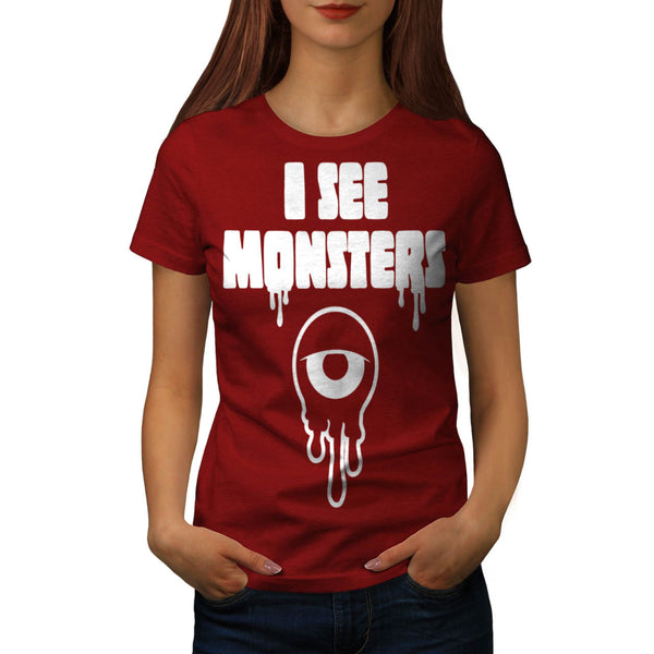 I See Ugly Monsters Womens T-Shirt