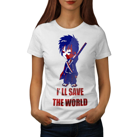 I'll Save The World Womens T-Shirt