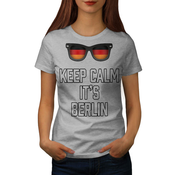 Keep Calm Its Berlin Womens T-Shirt