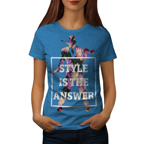 Style Is The Answer Womens T-Shirt
