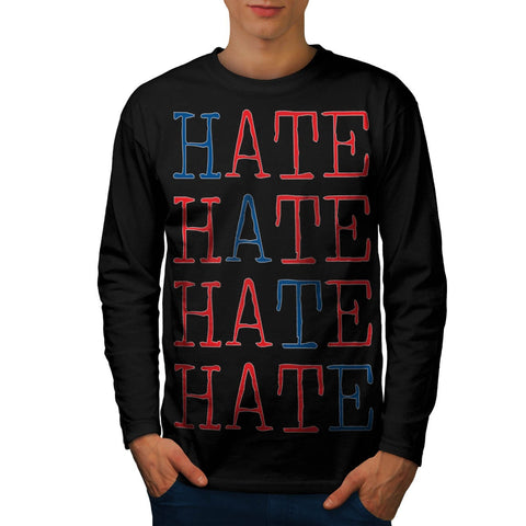 Always Hate Your Enemy Mens Long Sleeve T-Shirt