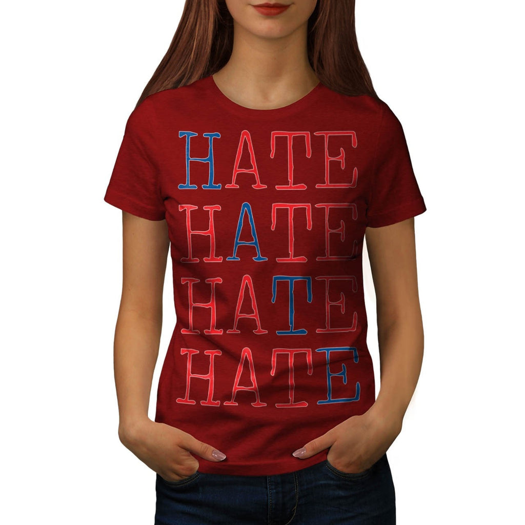 Always Hate Your Enemy Womens T-Shirt