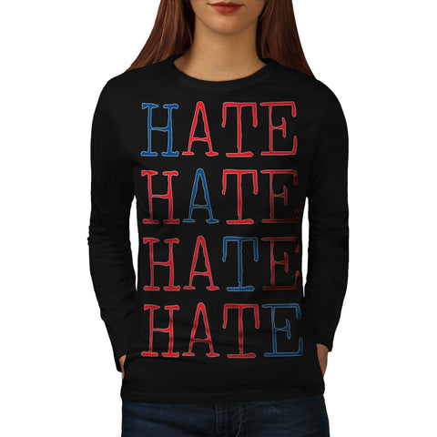 Always Hate Your Enemy Womens Long Sleeve T-Shirt