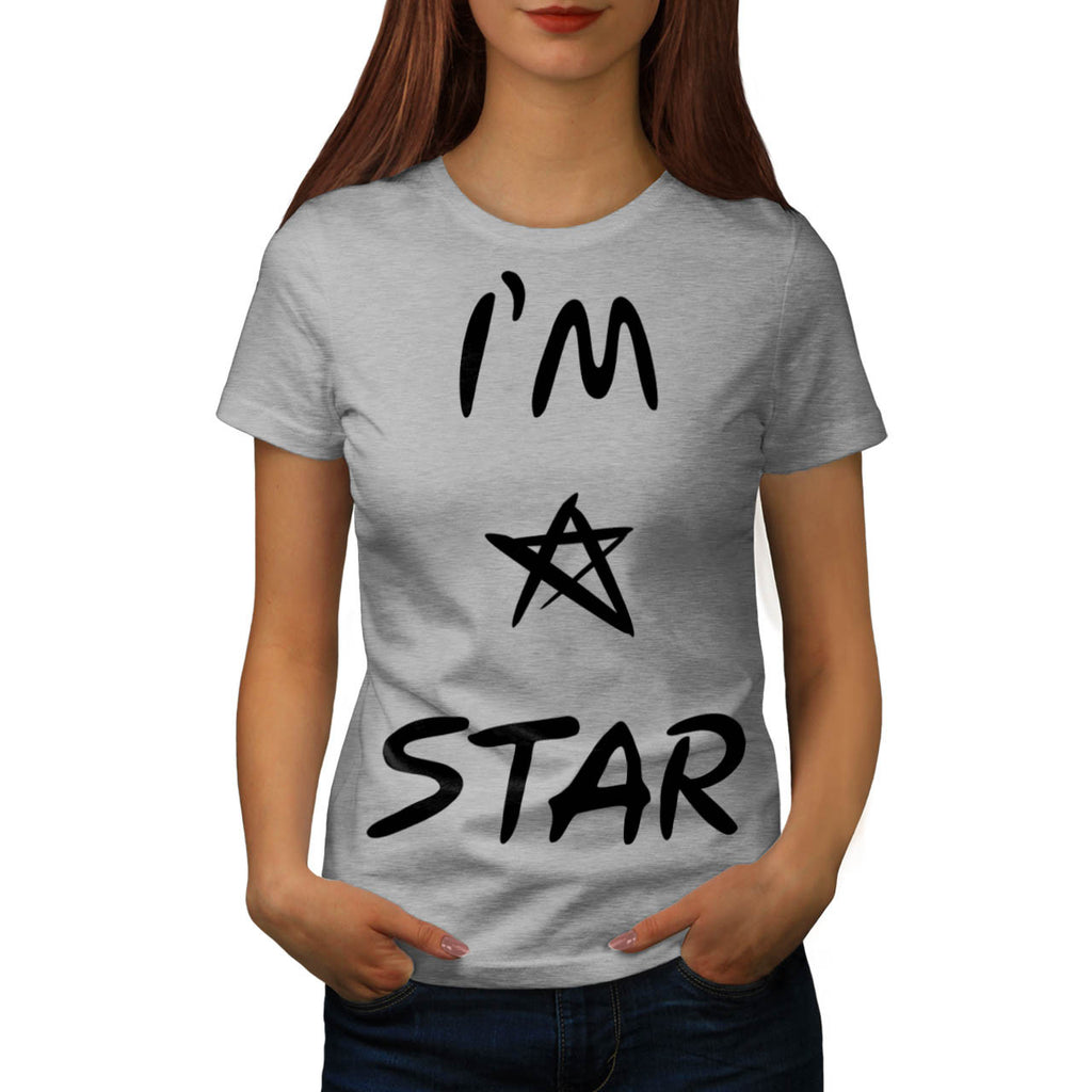 I Am A Star Humour Womens T-Shirt