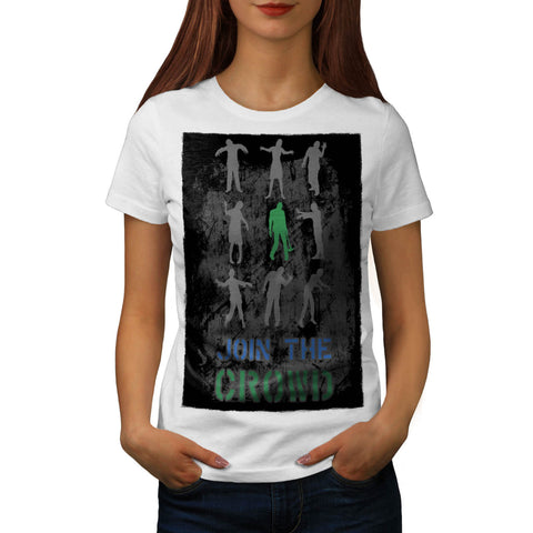 Join The Crowd Zombie Womens T-Shirt