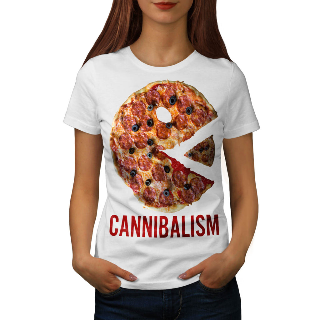Cannibalism Pizza Eat Womens T-Shirt