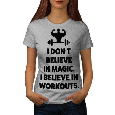 Dont Believe Magic Womens T-Shirt