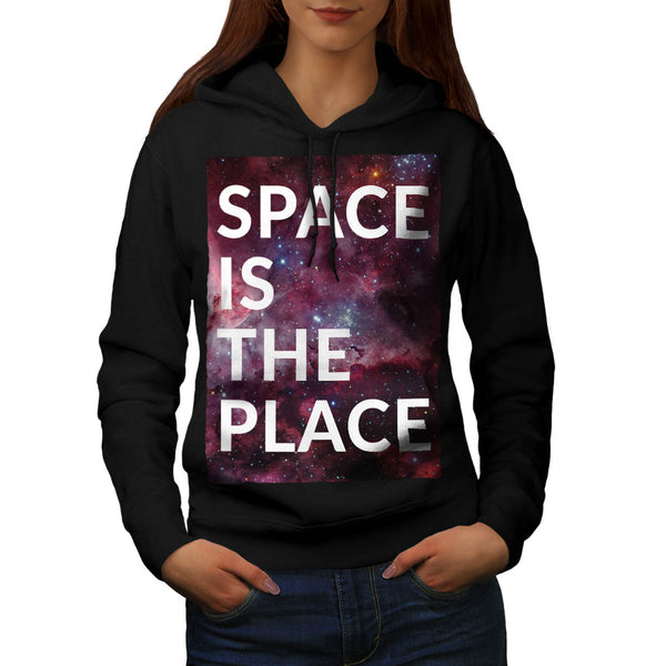 Space Is The Place Fun Womens Hoodie