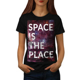 Space Is The Place Fun Womens T-Shirt