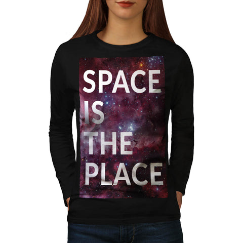 Space Is The Place Fun Womens Long Sleeve T-Shirt