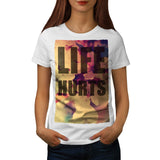 Life Hurts Fashion Womens T-Shirt