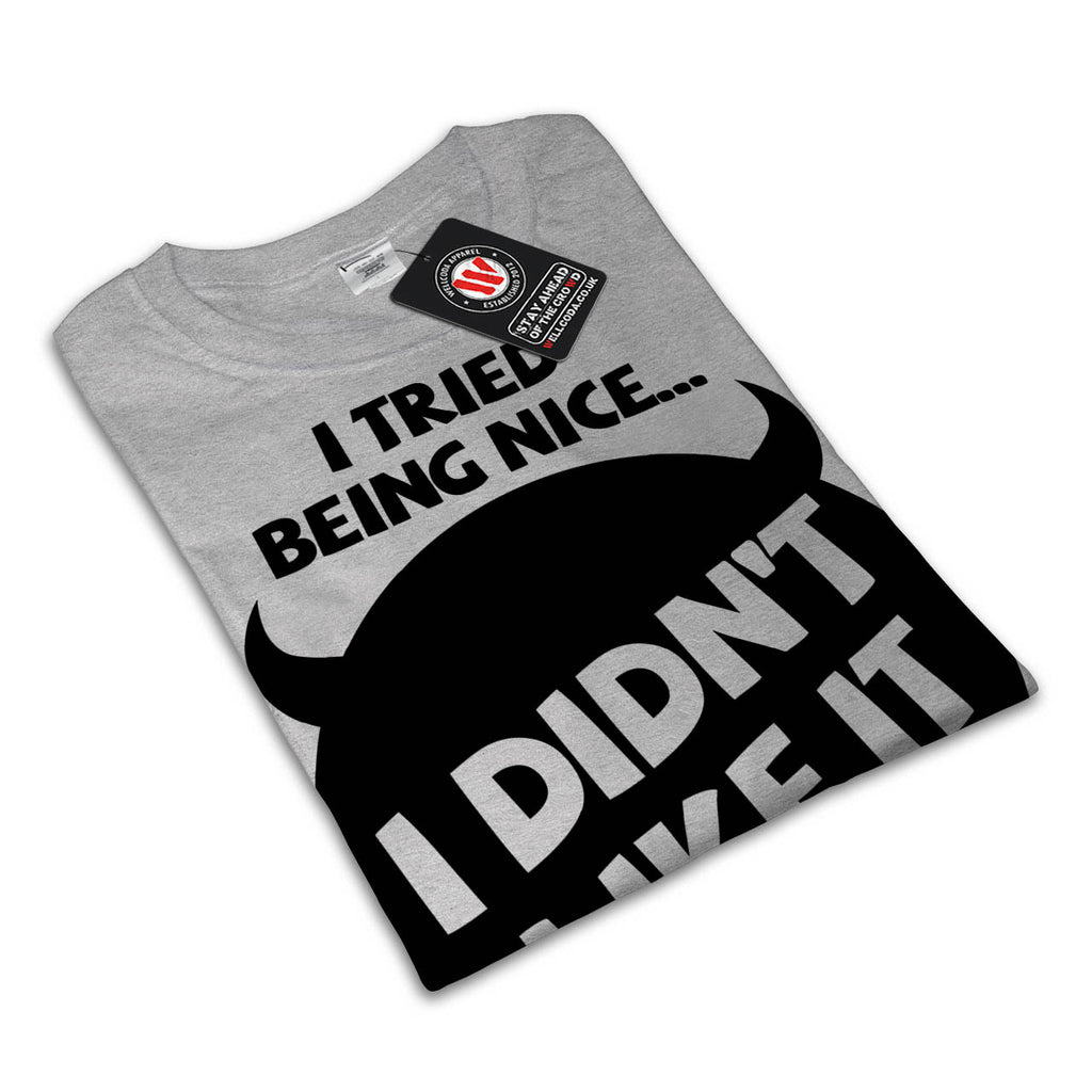 I Tried Being Nice Womens T-Shirt