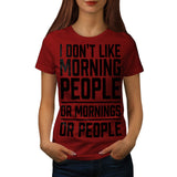 I Don't Like Morning Womens T-Shirt