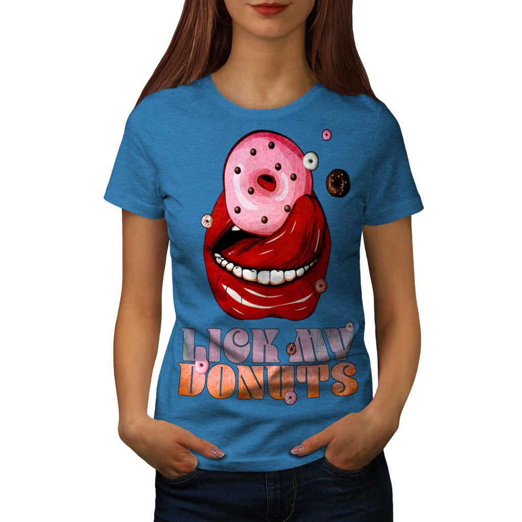 Lick My Donuts Sweet Womens T-Shirt