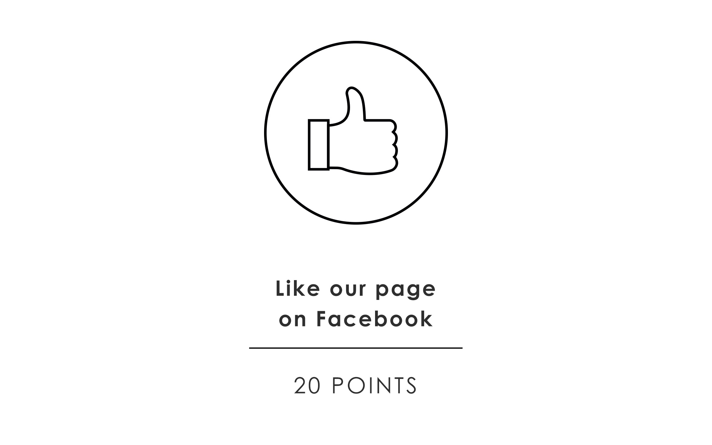 Like our Facebook Page - 20 points