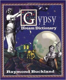 gypsy dream dictionary, Raymond Buckland, dream book, dreams -  Lylliths Emporium, wicca pagan witchcraft spiritual supplies Australia