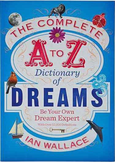 A to Z dictionary of dreams, dreams book, dreams, Ian Wallace -  Lylliths Emporium, wicca pagan witchcraft spiritual supplies Australia