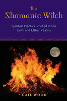 The Shamanic Witch