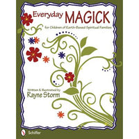 Everyday Magick for Children of Earth Based Spiritual Families