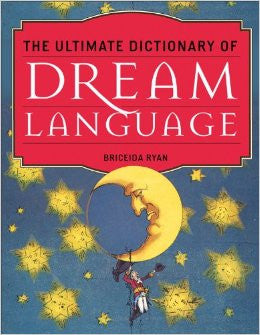 Dream language, Briceda Ryan, dreams book, dreams -  Lylliths Emporium, wicca pagan witchcraft spiritual supplies Australia