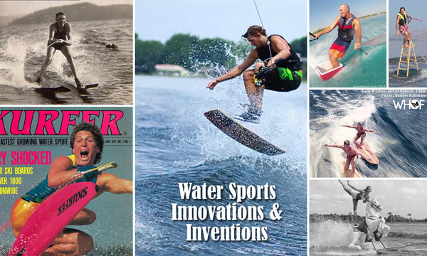 Inventions & Innovations of Towed Water Sports