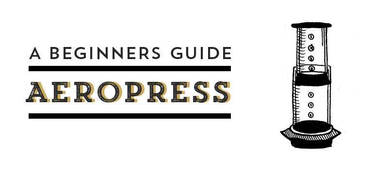 Beginners Brew Guide: Aeropress