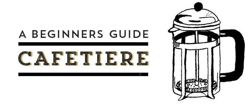 Beginners Guide Cafetiere