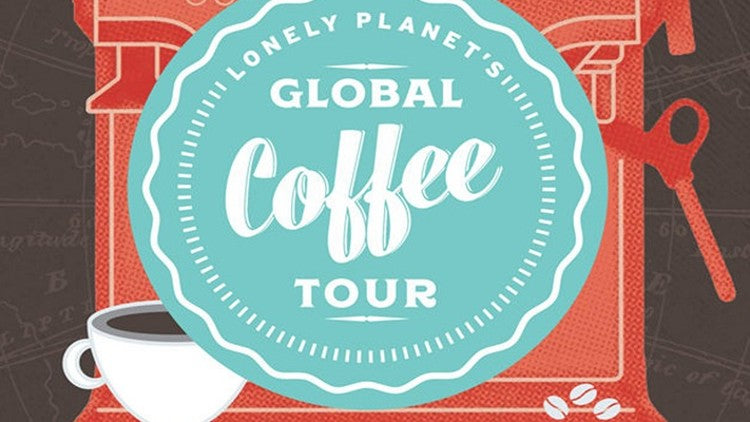 Lonely Planet - Global Coffee Tour