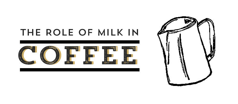 The Role of Milk in Coffee