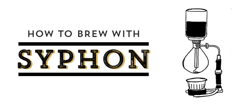 Home Brewing Guide: Using Your Coffee Syphon