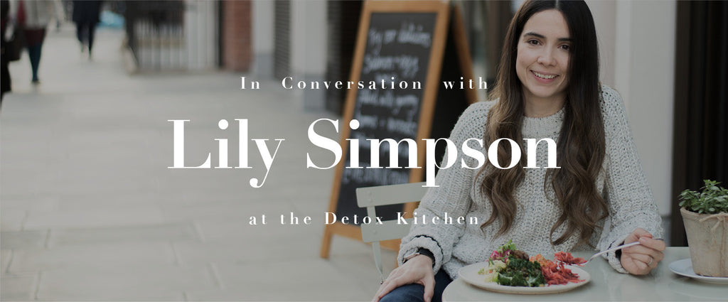 In Conversation with Lily Simpson at the Detox Kitchen