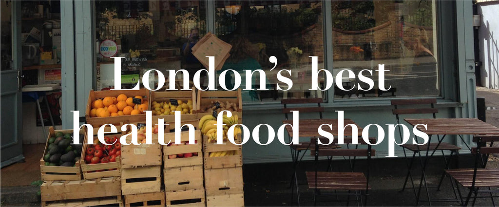 London's Best Health Food Shops