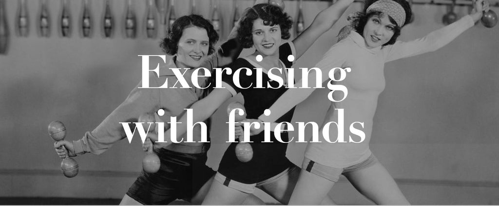 Exercising with friends