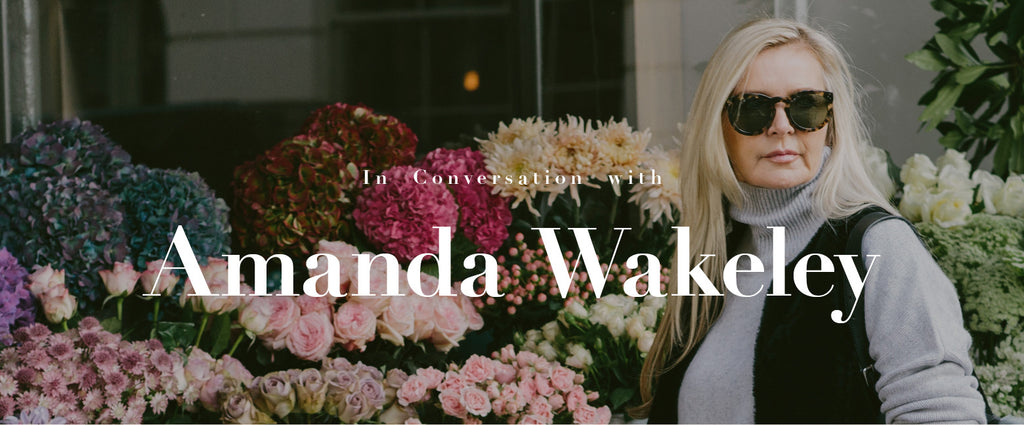 In Conversation with Amanda Wakeley