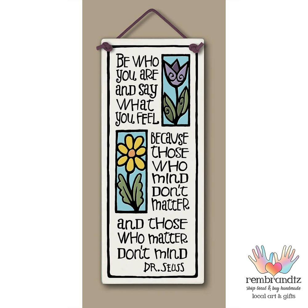 Be Who You Are Art Tile - Rembrandtz