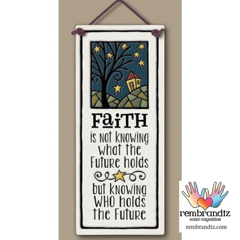Faith is Knowing Art Tile