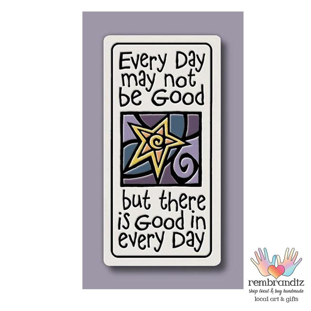Good in Every Day Art Tile Magnet - Rembrandtz