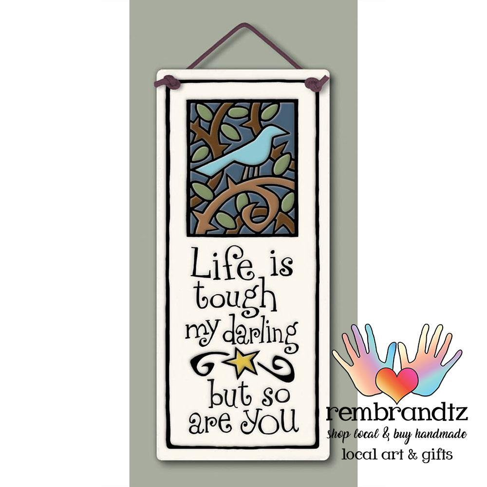 Life is Tough My Darling Art Tile - Rembrandtz