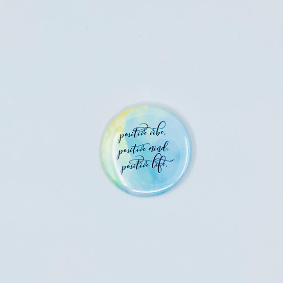 Inspirational - Positive Vibe Button Pin