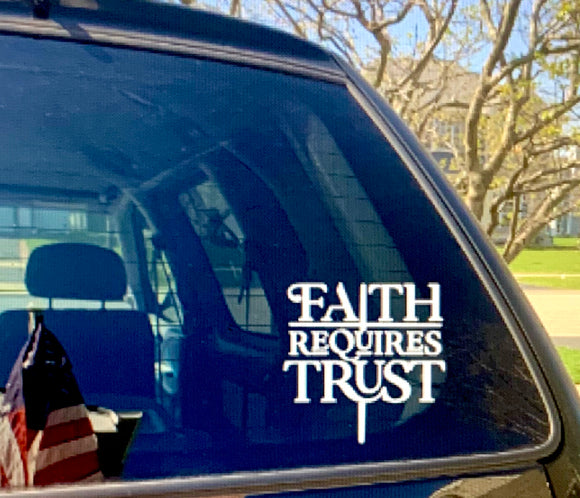 Custom Car Decal - Faith Requires Trust