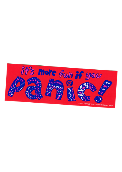 it's more fun if you panic bumper sticker