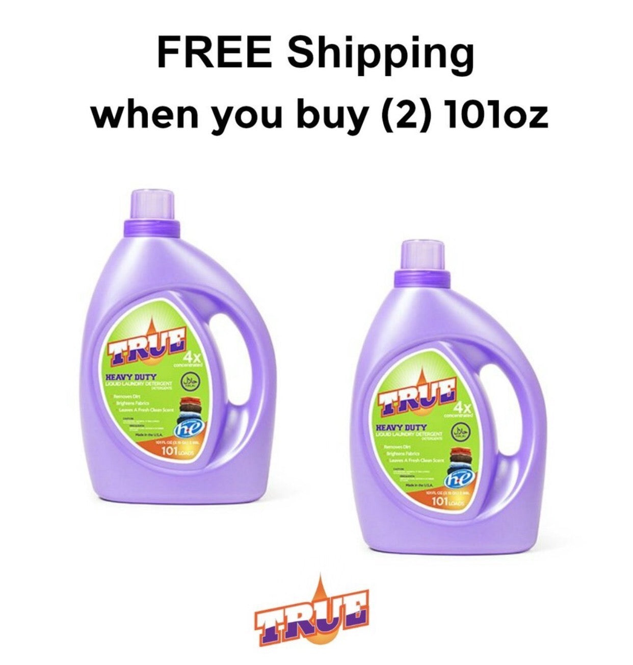True Laundry Detergent. Buy 2 101 ounce bottle and get free shipping.