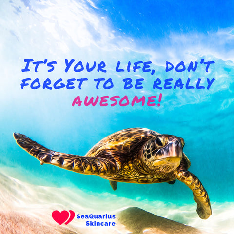 Don't forget to be awesome at SeaQuarius Skincare