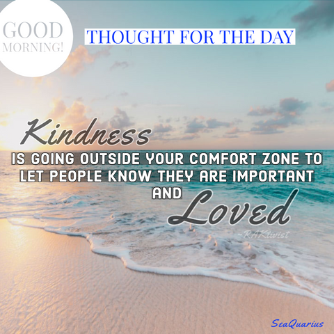 SeaQuarius Thought for the day - kindness