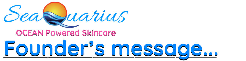 SeaQuarius Skincare Founder's Welcome Message