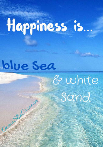 Happiness is blue seas and white sand