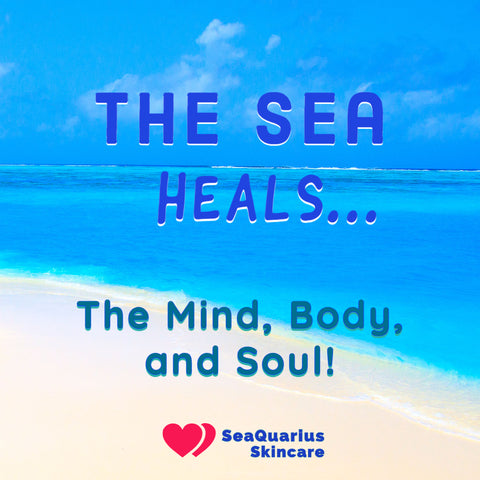 The Sea heals the mind, body, and soul at SeaQuarius Skincare