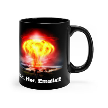But Her Emails Political Black mug 11oz